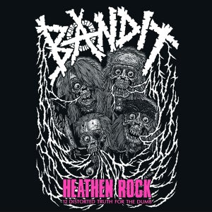 Image of BANDIT • Heathen Rock / 12 Distorted Truth For The Dumb LP