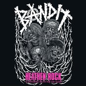 Image of BANDIT • Heathen Rock / 12 Distorted Truth For The Dumb LP