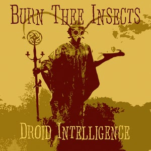 Image of Burn Thee Insects - Droid Intelligence CD