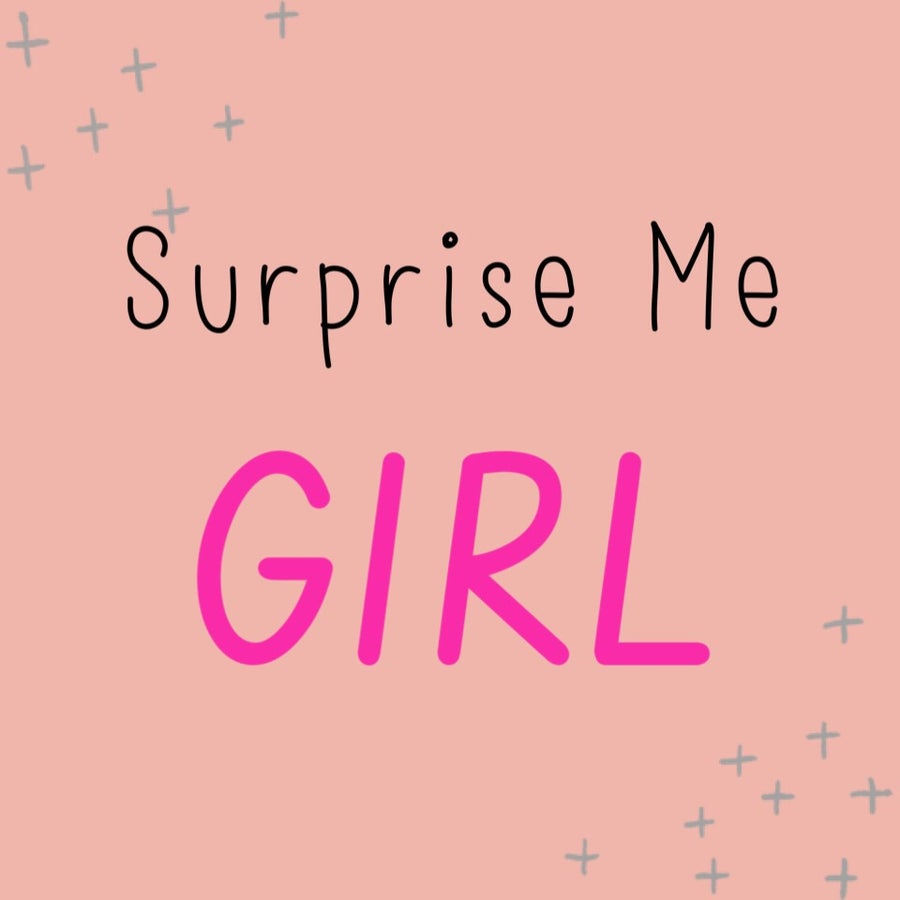 Image of Surprise Me GIRL