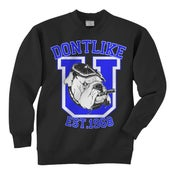 "Image of SHEER TERROR ""Dont Like U - Est. 1968"" Crewneck Sweatshirt"