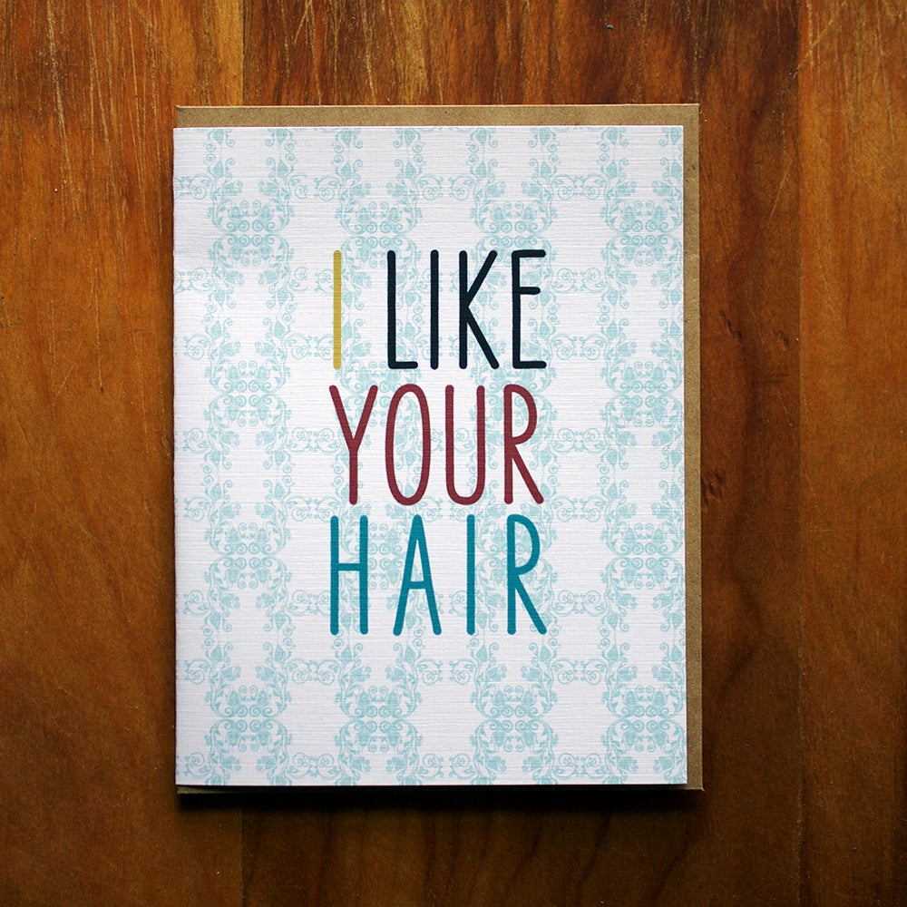 Image of I like your hair -Single Card