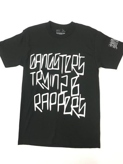 Image of GANGSTERS QUOTE TEE