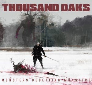 Image of Thousand Oaks - Monsters Begetting Monsters