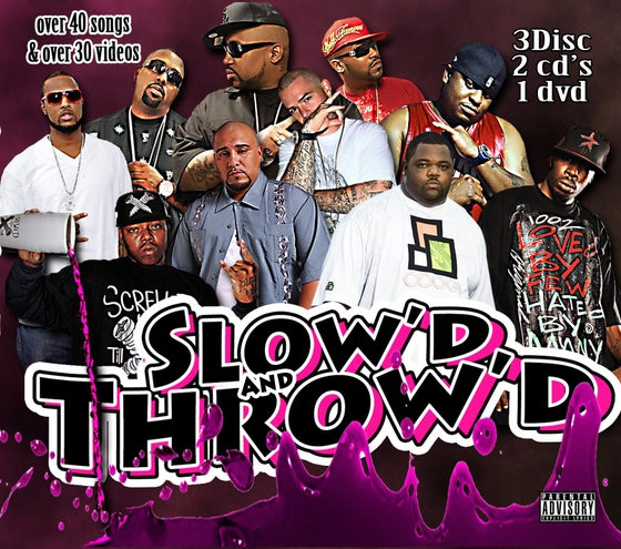 Image of Slow'd & Throw'd (Music ft. South Park Mexican (SPM), King Lil G & more!!)