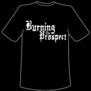Image of Burning The Prospect - T-Shirt