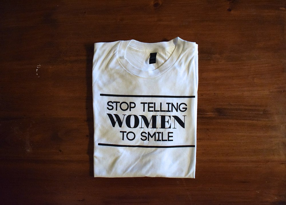 Image of Stop Telling Women To Smile Tee (White)