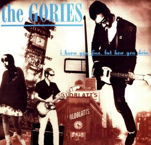 Image of LP The Gories : I Know You Fine But How You Doin'