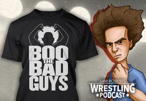 Image of Boo The Bad Guys - Sam Roberts Wrestling Podcast Premium T Shirt