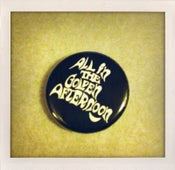 "Image of all in the golden afternoon 1"" badge"
