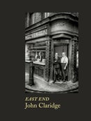Image of East End by John Claridge (Published by Spitalfields Life Books on 2nd June)