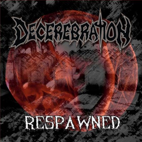 Image of Decerebration - Respawned