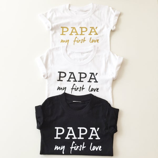 Image of T.SHIRT PAPA' MY FIRST LOVE