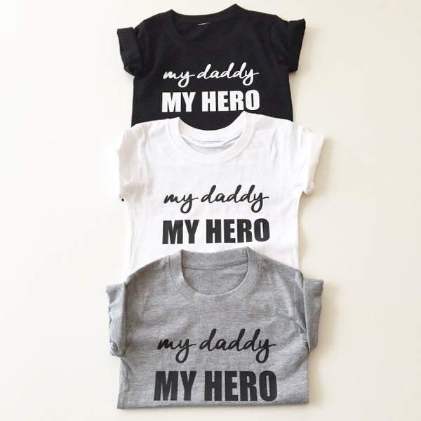 Image of T.SHIRT MY DADDY MY HERO