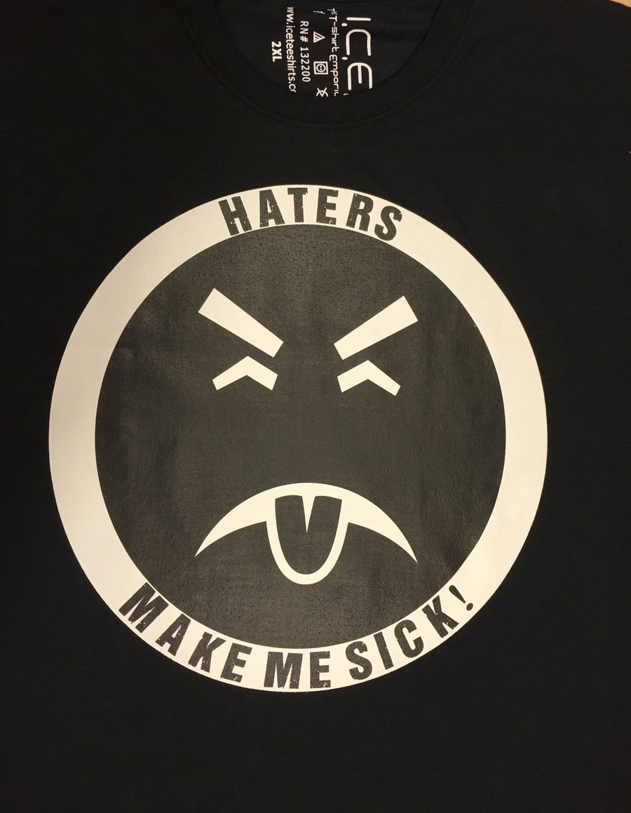 "Image of ICE ""Haters make me sick"" BLACK T-shirt"