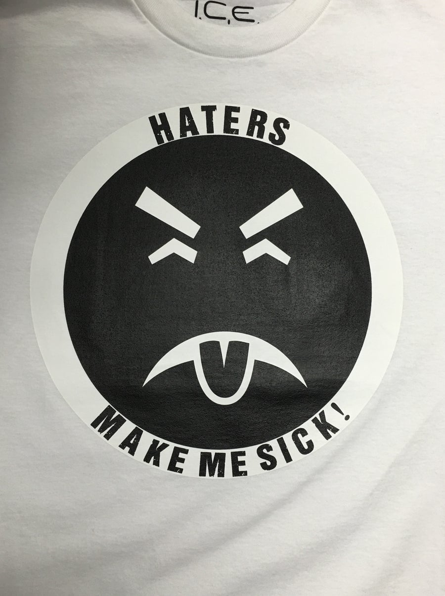 "Image of ICE ""Haters make me sick"" WHITE T-shirt"