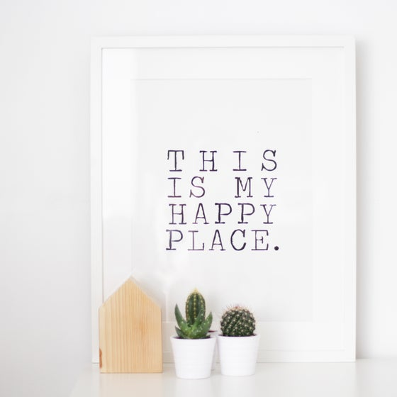 Image of ART PRINT 'THIS IS MY HAPPY PLACE'