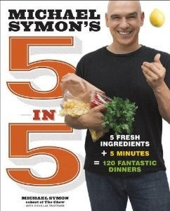 Image of 5 in 5 - 5 Fresh Ingredients + 5 Minutes = 120 Fantastic Dinners - Signed Copy.