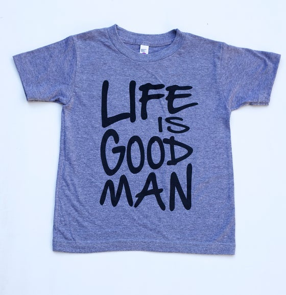 Image of Life is Good Man (grey)
