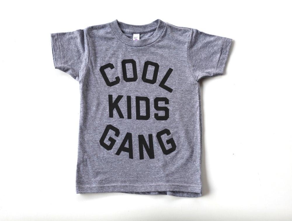 Image of Cool Kids Gang Tee