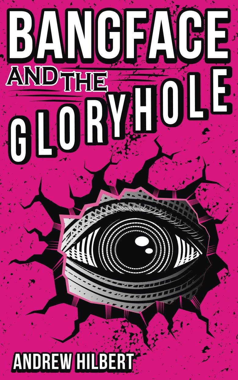 Image of Bangface and the Gloryhole