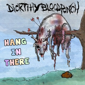 Image of Dick Titty Blood Punch- Hang in There (CD)