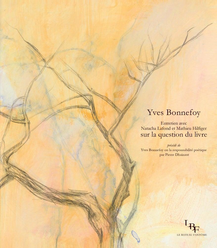 """Image of """"Entretien avec Natacha Lafond et Mathieu Hilfiger sur la question du livre"""", par Yves Bonnefoy"""
