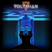 Image of VOLYMIAN - Maze of Madness (MMR026 - 4.2016) NEW RELEASE IN STOCK - ORDER NOW - SHIPPING EARLY!