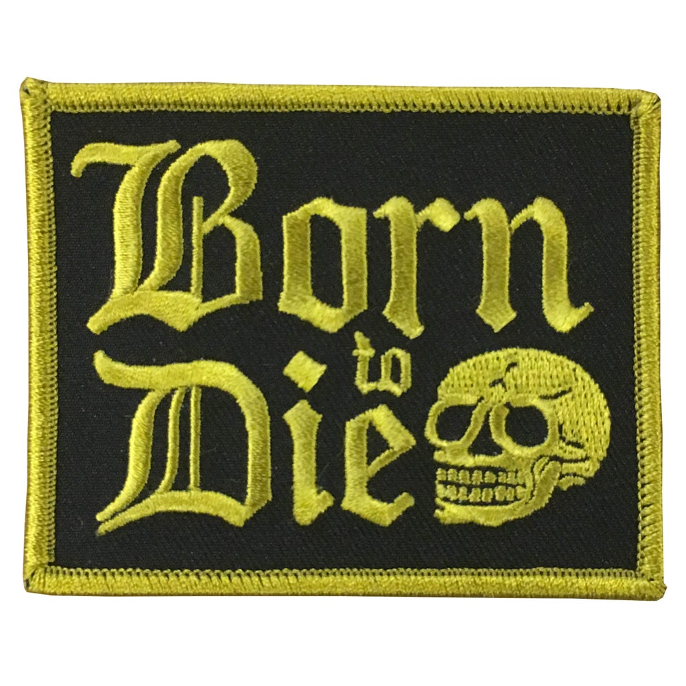Image of BORN TO DIE PATCH