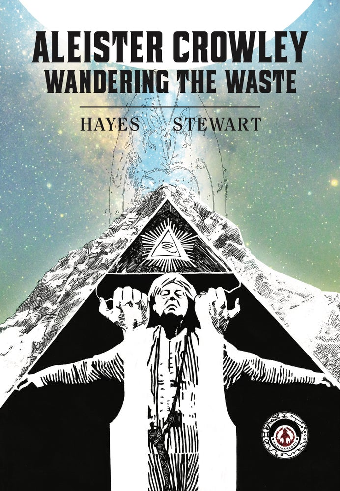 Image of Aleister Crowley: Wandering the Waste - 2016 REVISED EDITION HARDCOVER *signed*