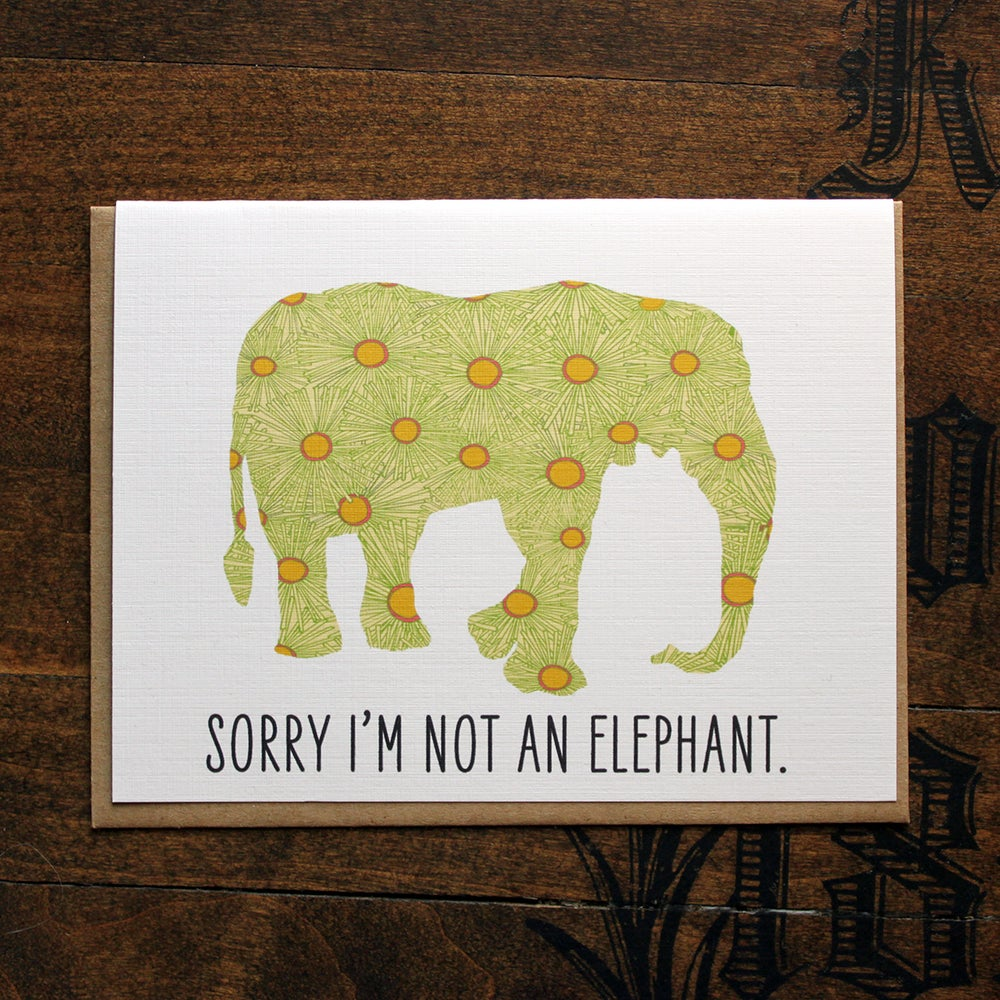 Image of sorry I'm not an elephant-belated birthday or something