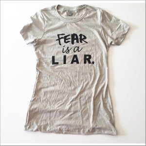 Image of The Fear is a Liar Tee