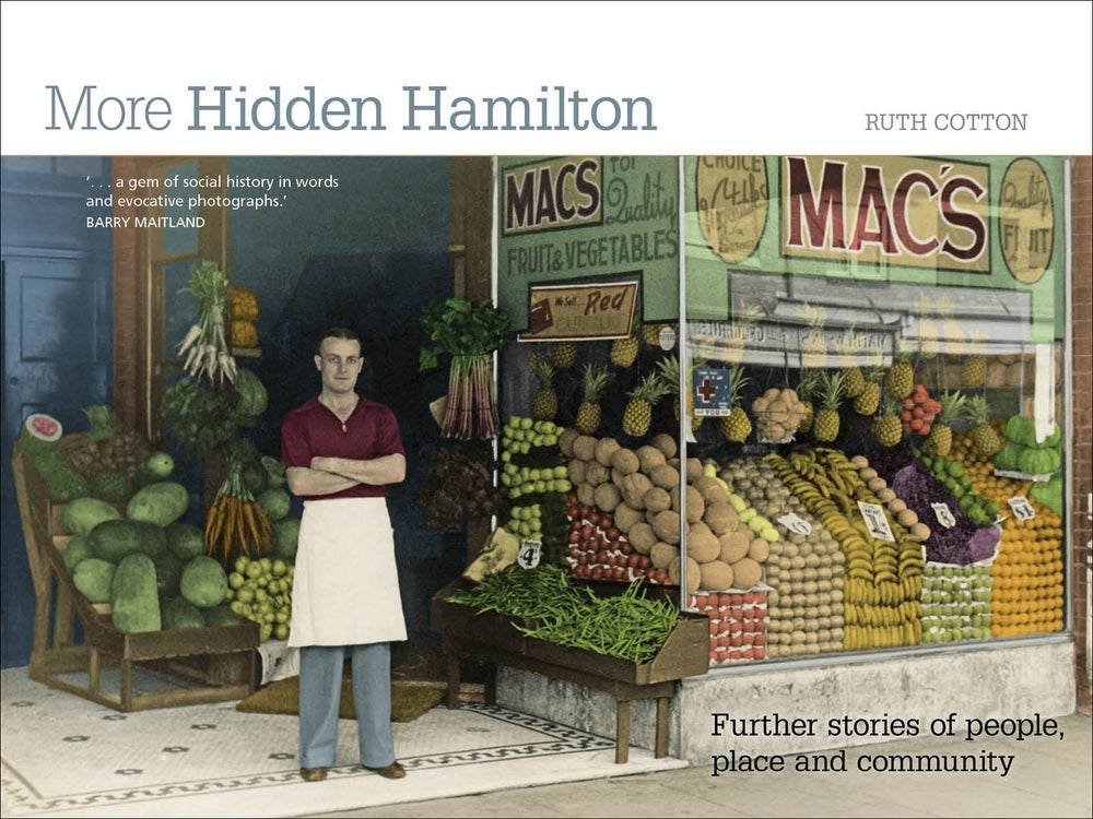 Image of More Hidden Hamilton: Further stories of people, place and community