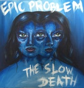 Image of Epic Problem / The Slow Death - Split 7""