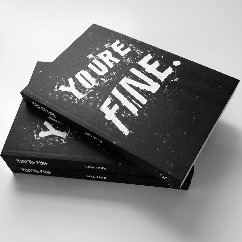 Image of You're Fine. by Gina Tron