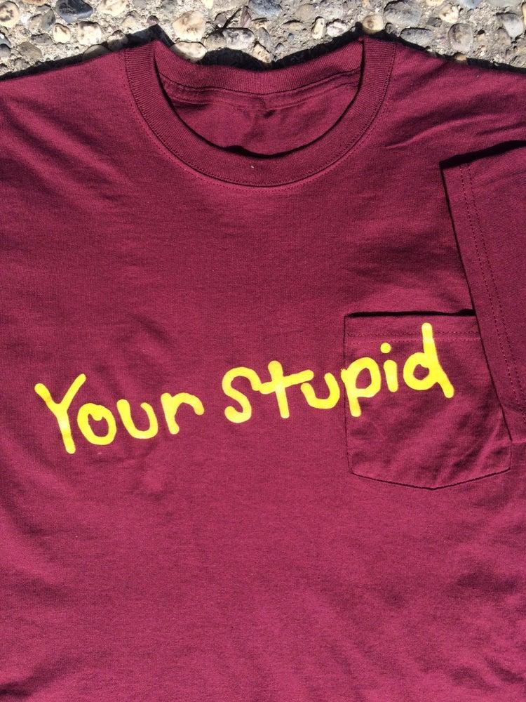 "Image of ""your stupid pocket tee"" tee"