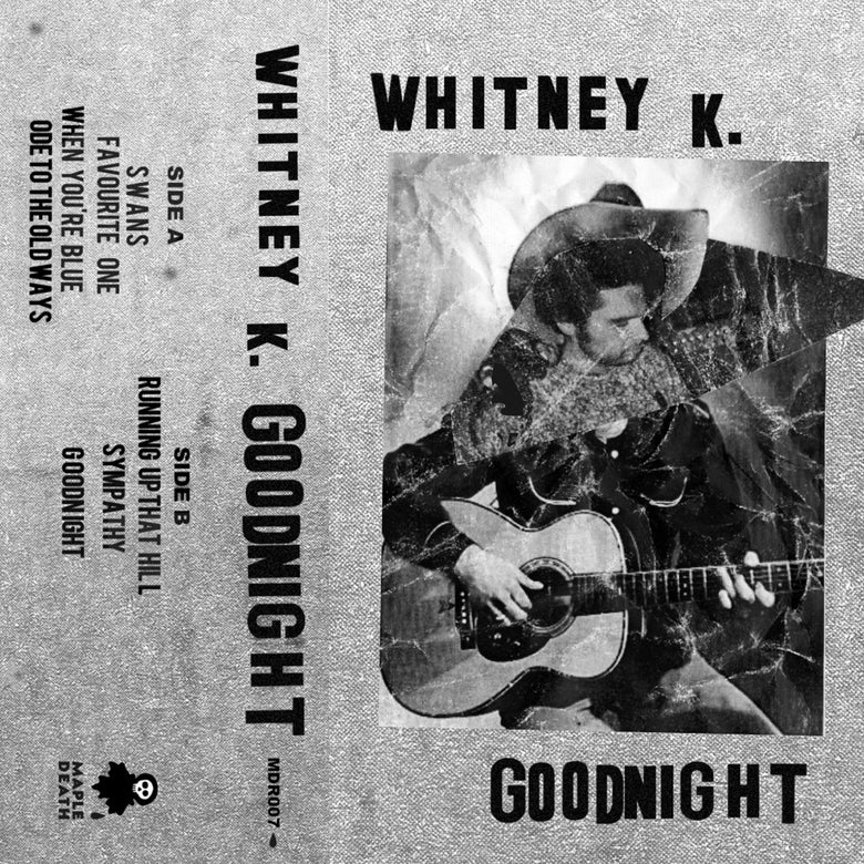 Image of Whitney K - Goodnight C30 tape (MDR007)