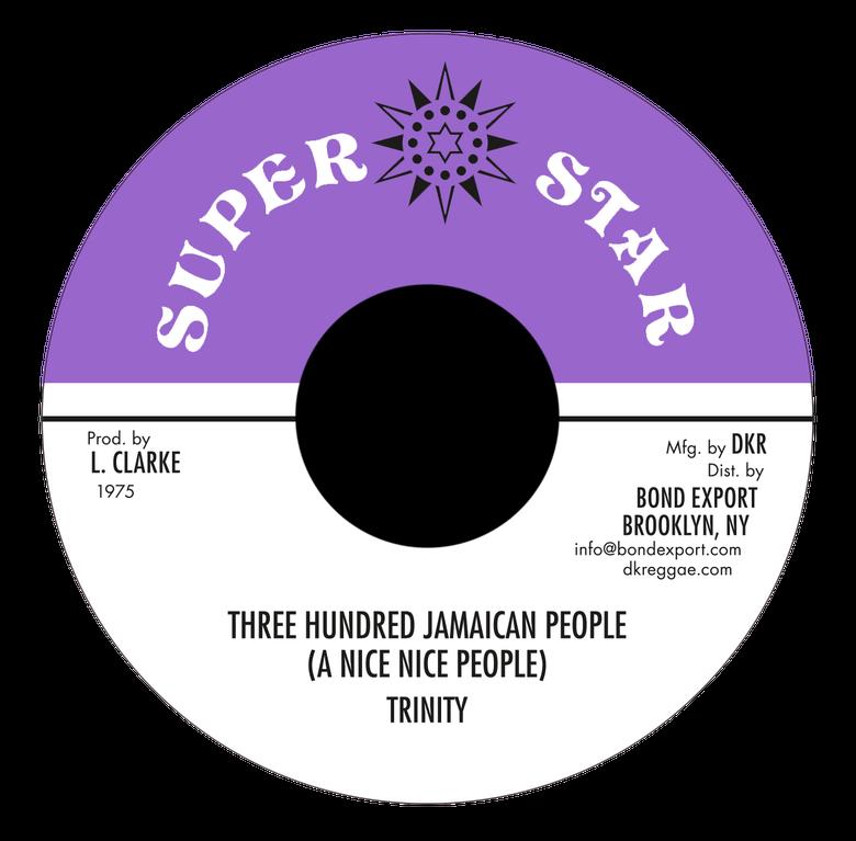 "Image of Trinity - Three Hundred Jamaican People (A Nice Nice People) 7"" (Super Star)"