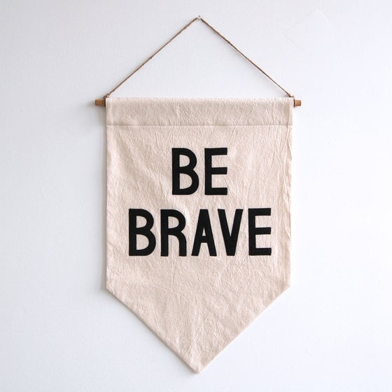 """Image of """"Be Brave"""" Banner"""