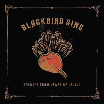 Image of Blackbird Sing - Enemies From Years of Loving - CD
