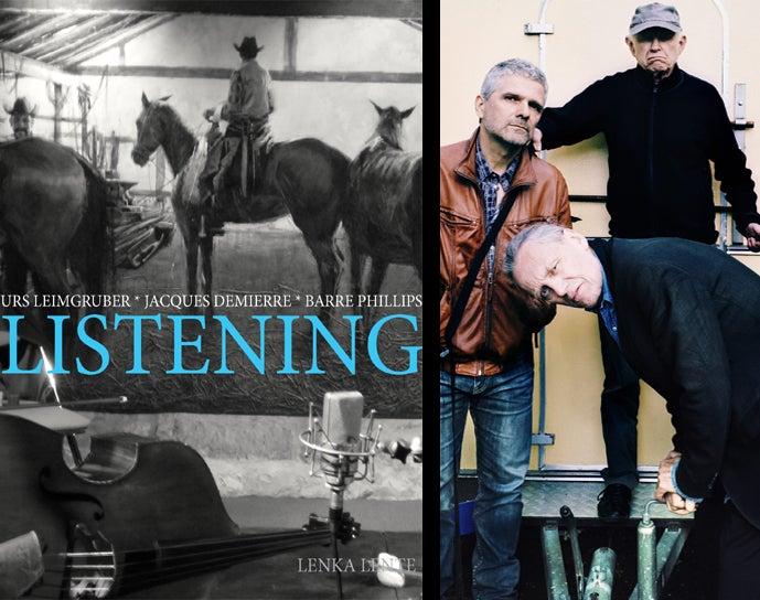 Image of Listening d'Urs Leimgruber, Jacques Demierre et Barre Phillips