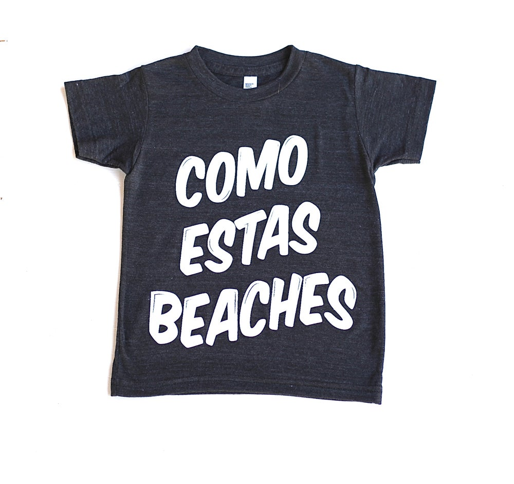 Image of COMO ESTAS BEACHES (BLACK TEE)
