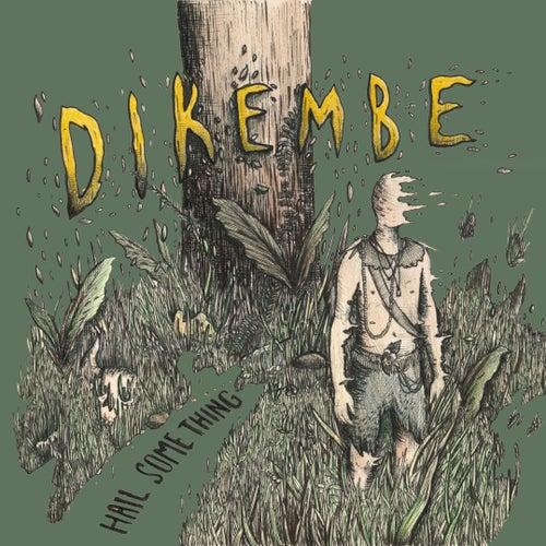 Image of Hail Something - Dikembe