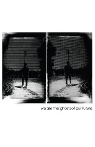 Image of 'we are the ghosts of our future' - Colleen Gutwein