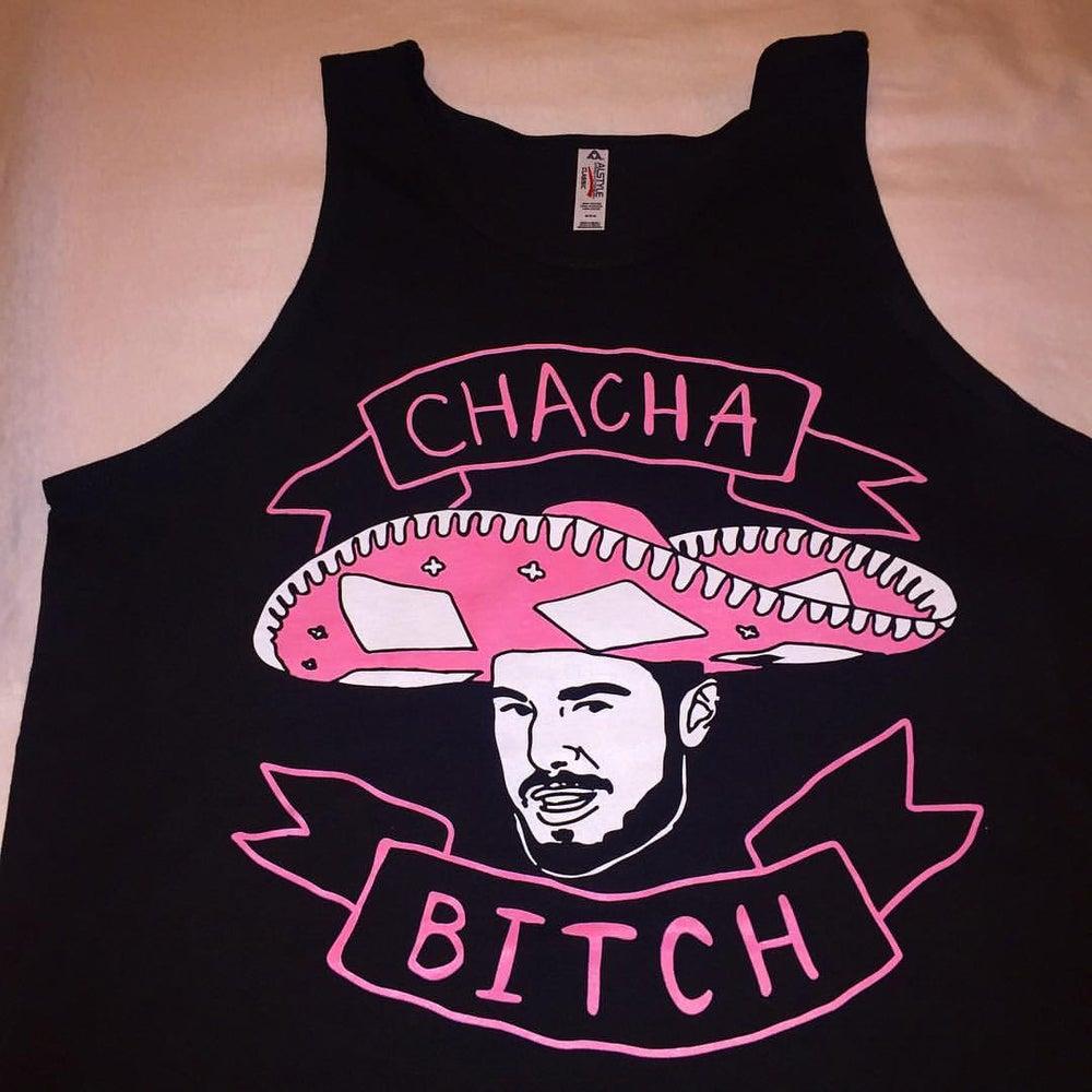 Image of CHA CHA BITCH T-SHIRT /TANK TOP