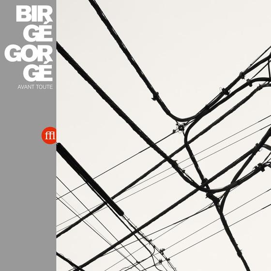 Image of BIRGE GORGE - AVANT TOUTE - (FFL014)
