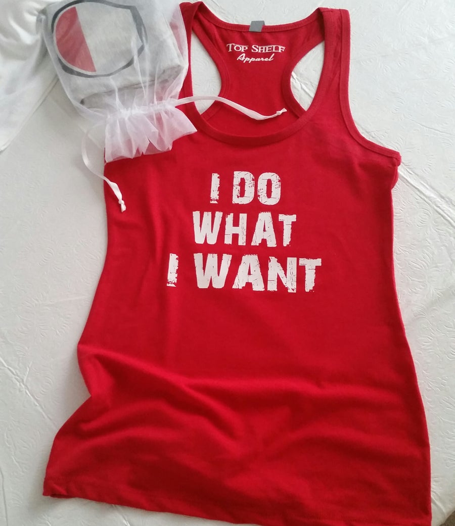 Image of I DO WHAT I WANT Racerback tank
