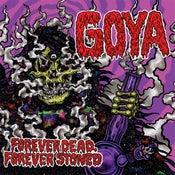 Image of GOYA - Forever Dead, Forever Stoned LP !!! PRE-ORDER !!!