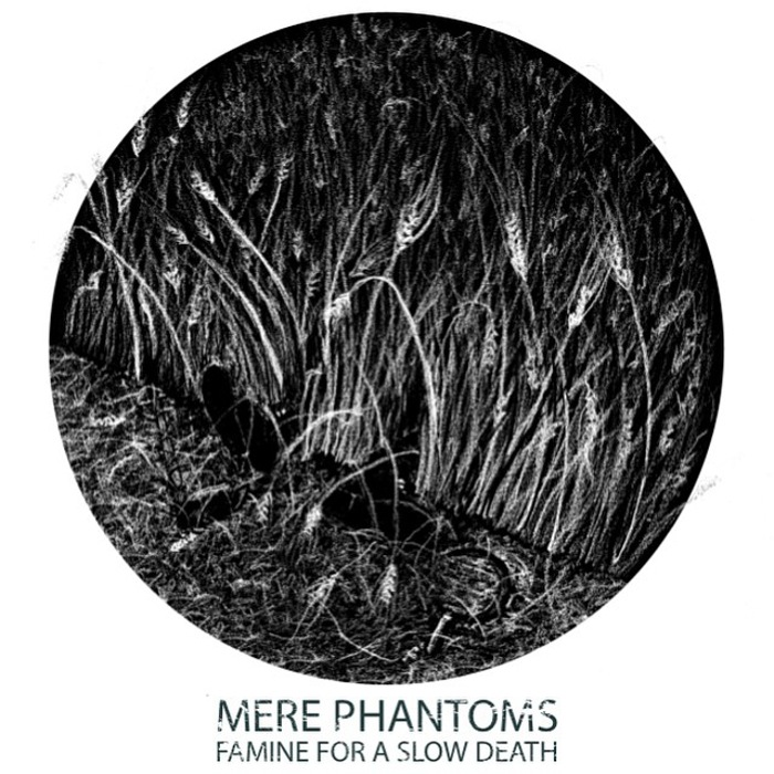 "Image of Mere Phantoms - Famine For A Slow Death 12"" EP"