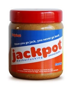 Image of Jackpot Mother Fucking Peanut Butter